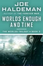 Worlds Enough and Time eBook by Joe Haldeman