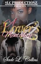 A Lover's Mentality 2 ebook by Sade L. Collins