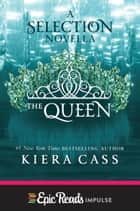 The Queen ebook by Kiera Cass
