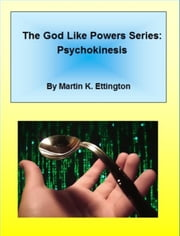 Psychokinesis ebook by Martin Ettington