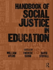 Handbook of Social Justice in Education ebook by William Ayers,Therese M. Quinn,David Stovall