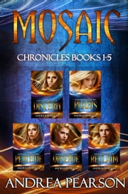 Mosaic Chronicles Books 1-5 ebook door Andrea Pearson