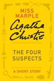 The Four Suspects - A Miss Marple Story ebook by Agatha Christie