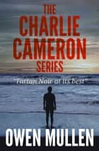 The Charlie Cameron Series - A Three Book Boxet ebook by Owen Mullen