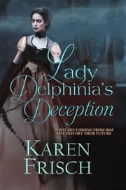 Lady Delphinia's Deception ebook by Karen Frisch