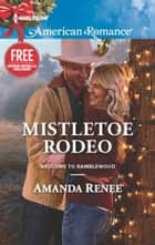 Mistletoe Rodeo ebook by Amanda Renee, Laura Marie Altom