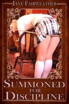 Summoned for Discipline ebook by Jane Fairweather