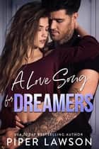 A Love Song for Dreamers ebook by Piper Lawson