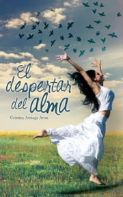 El despertar del alma ebook by Cristina Arriaga Arias