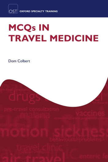 MCQs in Travel Medicine ebook by Dom Colbert