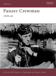 Panzer Crewman 1939?45 ebook by Gordon Williamson,Velimir Vuksic