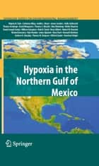 Hypoxia in the Northern Gulf of Mexico ebook by Virginia H. Dale, Catherine L. Kling, Judith L. Meyer,...