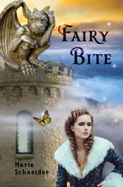 Fairy Bite ebook by Maria Schneider