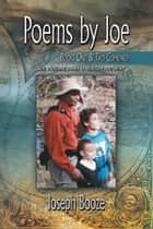 Poems by Joe Books One & Two Combined ebook by Joseph Booze