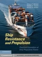 Ship Resistance and Propulsion ebook by Anthony F. Molland,Professor Stephen R. Turnock,Dominic A. Hudson