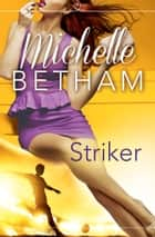 Striker ebook by Michelle Betham
