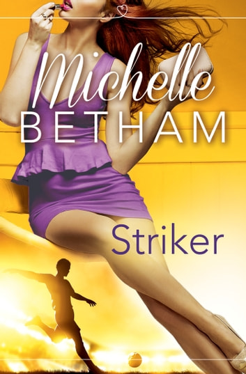 Striker: The Beautiful Game ebook by Michelle Betham