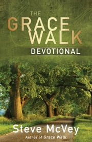 The Grace Walk Devotional ebook by Steve McVey