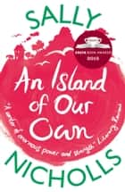 An Island of Our Own ebook by Sally Nicholls