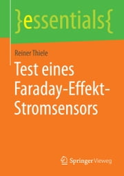 Test eines Faraday-Effekt-Stromsensors ebook by Reiner Thiele