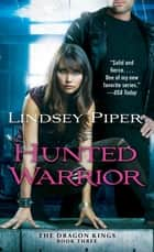 Hunted Warrior ebook by Lindsey Piper