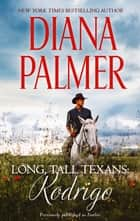Long, Tall Texans - Rodrigo ebook by Diana Palmer