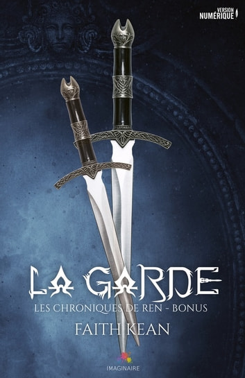 La garde - Les chroniques de Ren, T1.5 ebook by Faith Kean