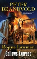 Rogue Lawman #6 ebook by Peter Brandvold