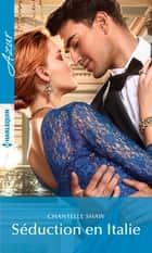 Séduction en Italie ebook by Chantelle Shaw