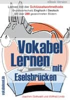 Vokabel Lernen mit Eselsbrücken - Lernen mit der Schlüsselwortmethode. Wortschatz speziell für Urlaub / Reise / Restaurant / Hotel (English / Deutsch) eBook by Wilfred Lindo