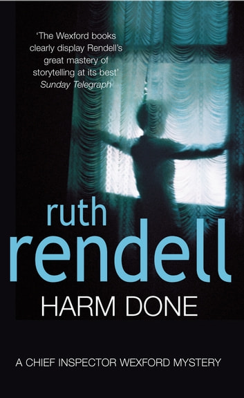 Harm Done - (A Wexford Case) ebook by Ruth Rendell