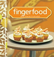 Fingerfood - More than 80 stylish ideas ebook by Murdoch Books Test Kitchen