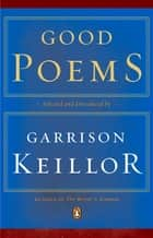 Good Poems ebook by Garrison Keillor,Various