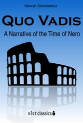 Quo Vadis: A Narrative of the Time of Nero ebook by Sienkiewicz Henryk