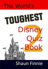 The World's Toughest Disney Quiz Book Volume 2 ebook by Shaun Finnie