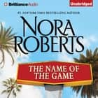 The Name of the Game - A Selection from California Dreams audiobook by Nora Roberts