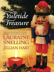 Yuletide Treasure - The Finest Gift\A Blessed Season ebook by Lauraine Snelling,Jillian Hart
