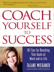 Coach Yourself to Success ebook by Miedaner, Talane