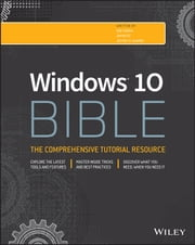 Windows 10 Bible ebook by Rob Tidrow,Jim Boyce,Jeffrey R. Shapiro