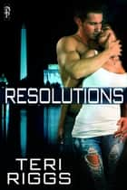 Resolutions (Honor Guard #1) ebook by Teri Riggs