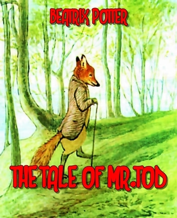 The tale of Mr.tod (Illustrated) ebook by Beatrix potter