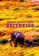Zeitreise ebook by Annelie Borstelmann