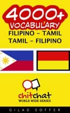 4000+ Vocabulary Filipino - Tamil ebook by Gilad Soffer