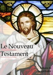 Le Nouveau testament ebook by Louis Segond