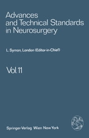 Advances and Technical Standards in Neurosurgery ebook by L. Symon,J. Brihaye,B. Guidetti,F. Loew,J. D. Miller,E. Pásztor,B. Pertuiset,M. G. Ya?argil