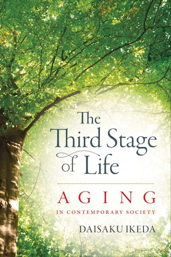 Third Stage of Life - Aging in Contemporary Society ebook by Daisaku Ikeda