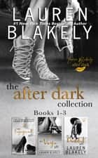 The After Dark Collection: Books 1-3 in The Gift Series ebook by Lauren Blakely
