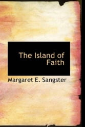 The Island Of Faith ebook by Margaret E. Sangster