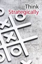 Think Strategically ebook by X. Gimbert