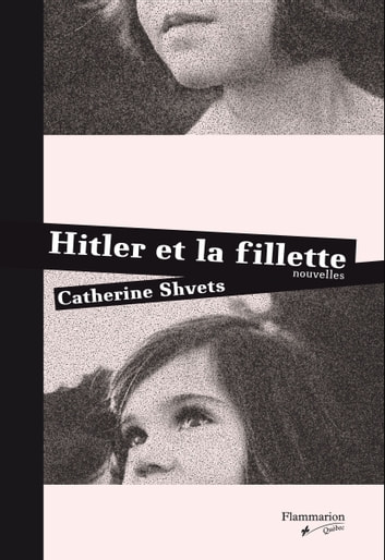 Hitler et la fillette eBook by Catherine Shvets
